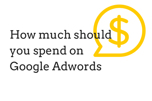 How much should you spend on Google Adwords