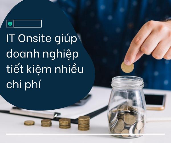 IT Onsite giúp cho doanh nghiệp tiết kiệm chi phí tuyển dụng, điều hành doanh nghiệp